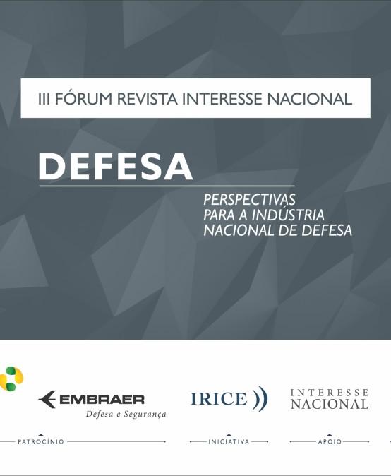 III Fórum Revista Interesse Nacional – Defesa